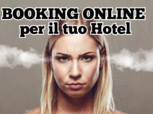 Consigli per Hotel e prenotazione online, quando il gestionale di booking ti si ritorce contro